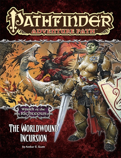 An image showing the cover of The Worldwound Incursion. A green Orcish woman with short black hair, wearing resplendent gold armour and bearing a sword and shield dominates the cover, while in the background a white dragon fights a red demon in a dramatic battle.