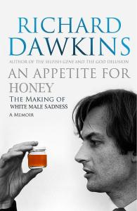 """A mockup of the cover of Richard Dawkins' autobiography, its title and subtitle edited to read """"An Appetite for Honey: The Making of White Male Sadness"""" and the black and white photo of Mr. Dawkins edited to show him scrutinising a small jar of honey."""